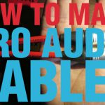How To Make Professional Audio Cables
