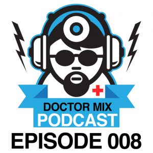 Doctor Mix Podcast Episode 8