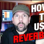 How To Use Reverbs