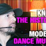 Know The History Of Modern Dance Music