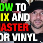 How To Mix And Master For Vinyl