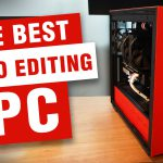 Best PC For Video Editing In 2021